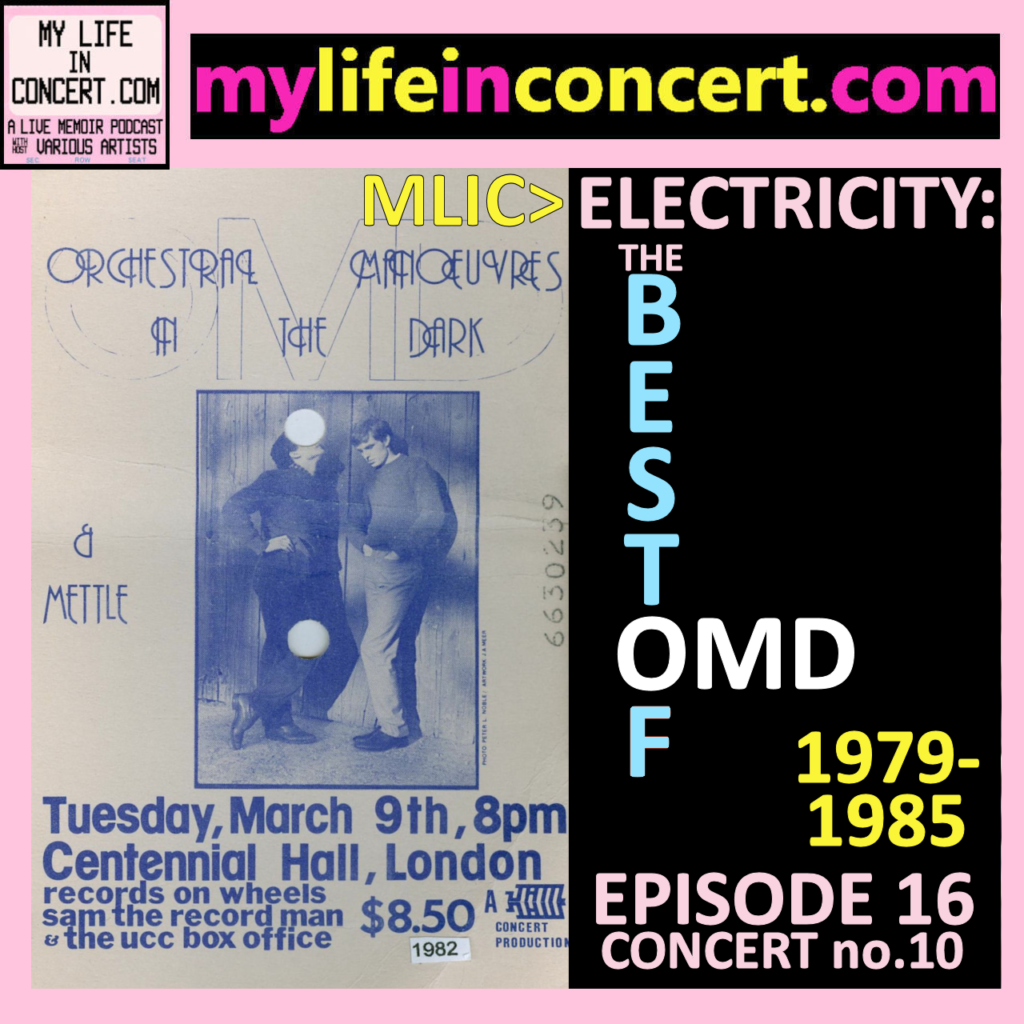 MLIC>Electricity: The Best of OMD 1979-1985 mylifeinconcert.com EP 16, Concert no. 10 Spotify Playlist