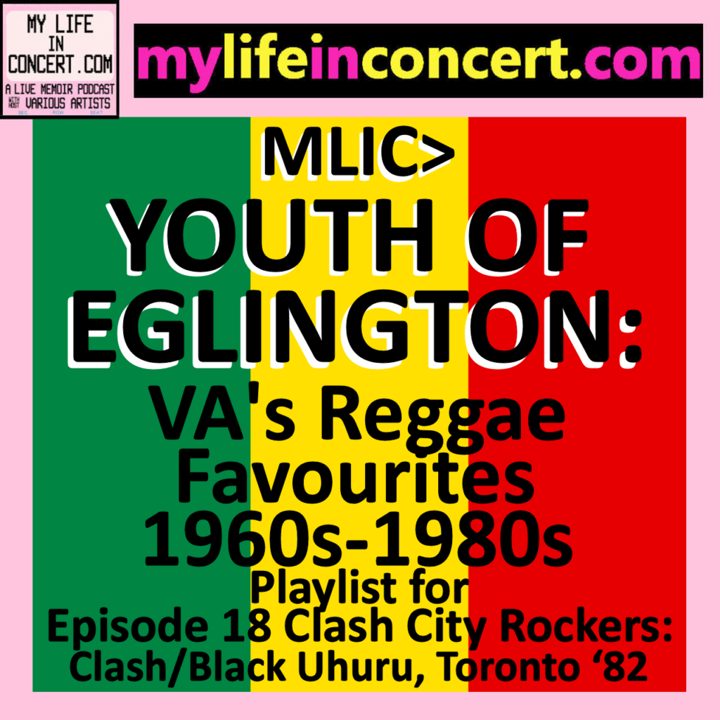 MLIC>YOUTH OF EGLINGTON: VA's Reggae Favourites 1960s-1980s is my Spotify playlist of my fave rave reggae and ska tracks from the '60s through the '80s, mylifeinconcert.com