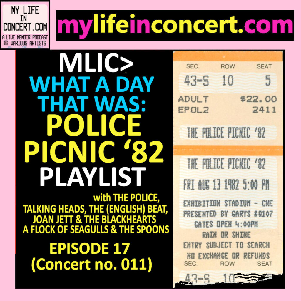 MLIC>What A Day That Was: Police Picnic '82 Playlist mylifeinconcert.com EP 17, Concert no. 11