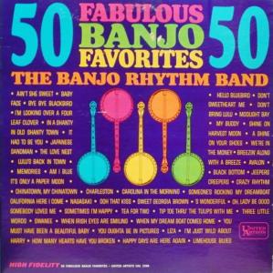50 Fabulous Banjo Favorites The Banjo Rhythm Band mylifeinconcert.com