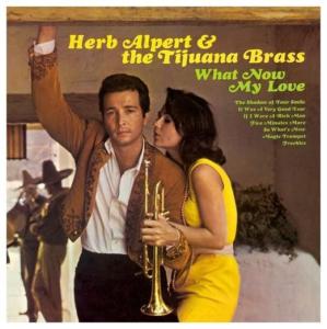 What Now My Love Herb Alpert and the Tijuana Brass mylifeinconcert.com