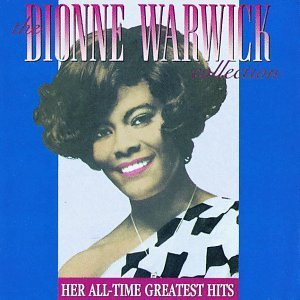 The Dionne Warwick Collection: Her All Time Greatest Hits