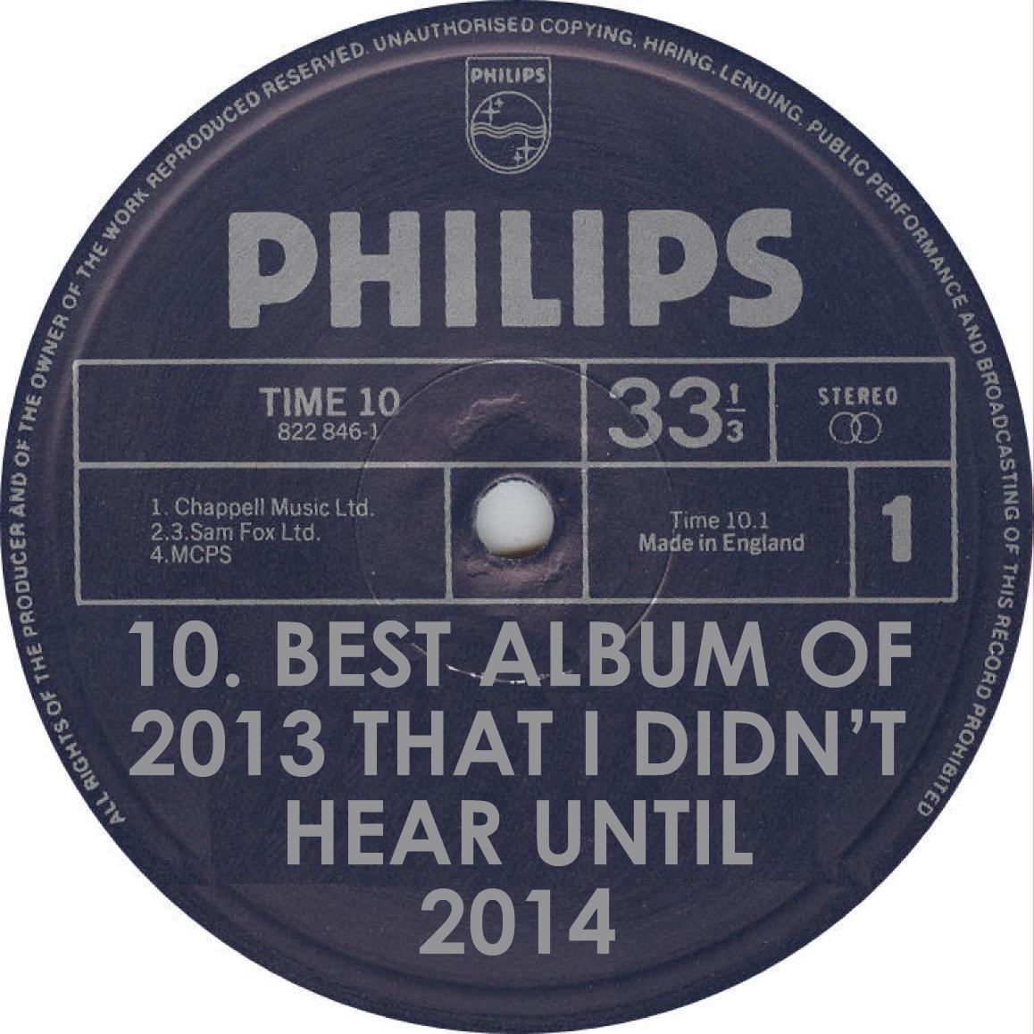 VA Best 2013 Album I Didn't Hear Until 2014 Philips Records Label