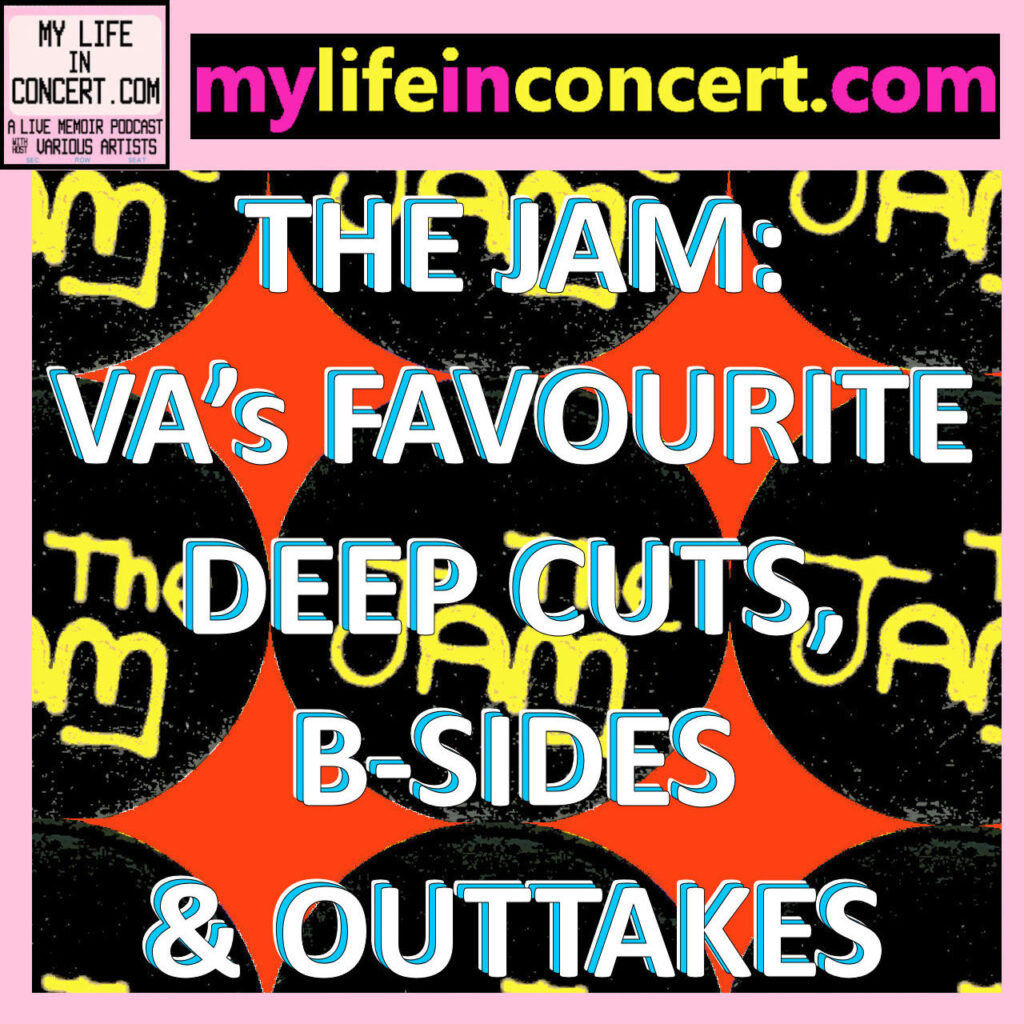 The Jam: VA's Favourite Deep Cuts, B-Sides & Outtakes mylifeinconcert.com