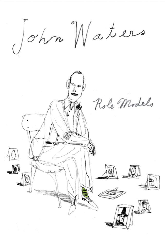 John Waters, Role Models, mylifeinconcert.com
