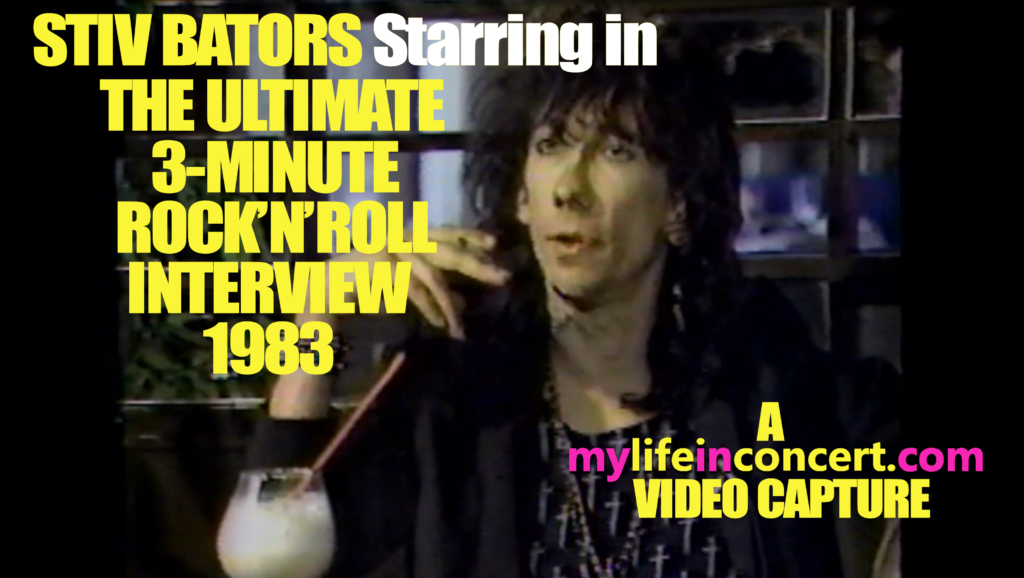 STIV BATORS Starring in THE ULTIMATE 3-MINUTE ROCK'N'ROLL INTERVIEW 1983 (A mylifeinconcert.com Video Capture)